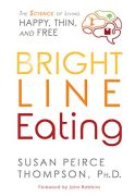 Bright Line Eating - Susan Peirce Thompson book cover image