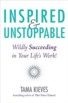 Inspired & Unstoppable - Tama Kieves book cover image