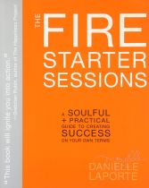 The Fire Starter Sessions - Danielle LaPorte book cover image
