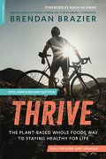 Thrive 10th Anniversary Edition - Brendan Brazier book cover image