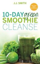 10 Day Green Smoothie Cleanse - J J Smith