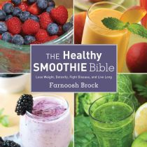 The Healthy Smoothie Bible - Farnoosh Brock