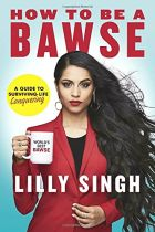 How to Be a Bawse - Lilly Singh book cover image