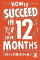How to Succeed in 12 Months - Serena Star-Leonard book cover image