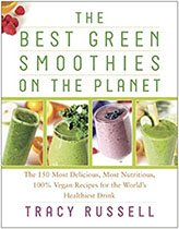 The Best Green Smoothies on the Planet - Tracy Russell