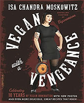 Vegan With a Vengeance - Isa Chandra Moskowitz