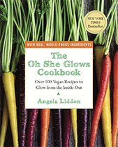 The Oh She Glows Cookbook - Angela Liddon