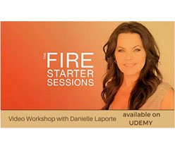 The Fire Starter Sessions - Danielle Laporte (UDEMY Video Workshop)