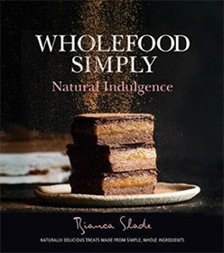 Wholefood Simply Natural Indulgence - Bianca Slade