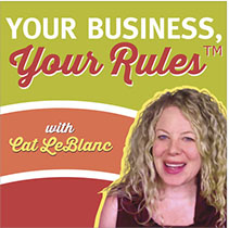 Your Business, Your Rules Podcast - Cat Le Blanc