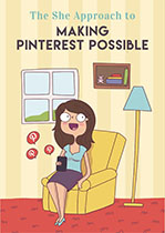 The She Approach's Guide to Making Pinterest Possible