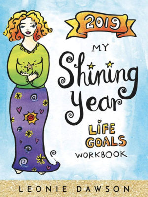 2019 My Shining Year Life Workbook - Leonie Dawson