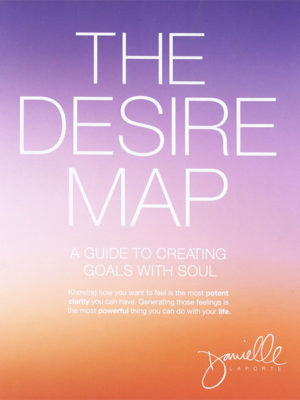 The Desire Map - Danielle Laporte
