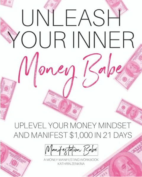 Unleash Your Inner Money Babe - Kathrin Zenkina
