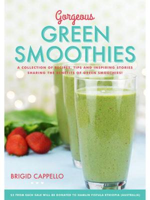 Gorgeous Green Smoothies - Brigid Cappello