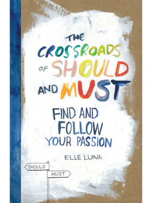 The Crossroads of Should and Must - Elle Luna