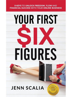 Your First Six Figures - Jenn Scalia