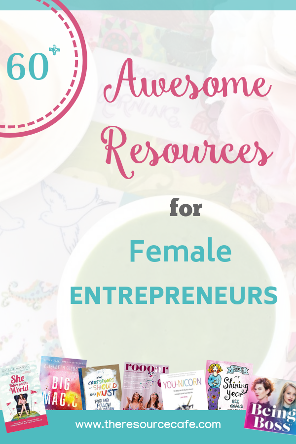60+ Awesome Resources for Female Entrepreneurs
