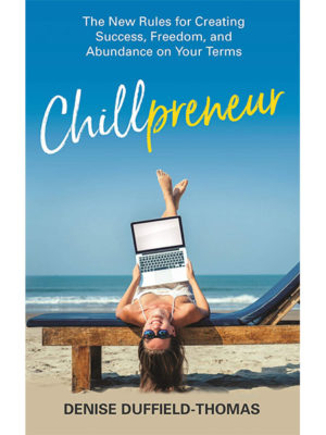 Chillpreneur - Denise Duffield-Thomas